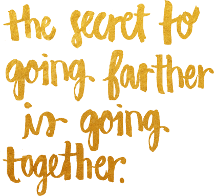 The secret to going farther is going together.